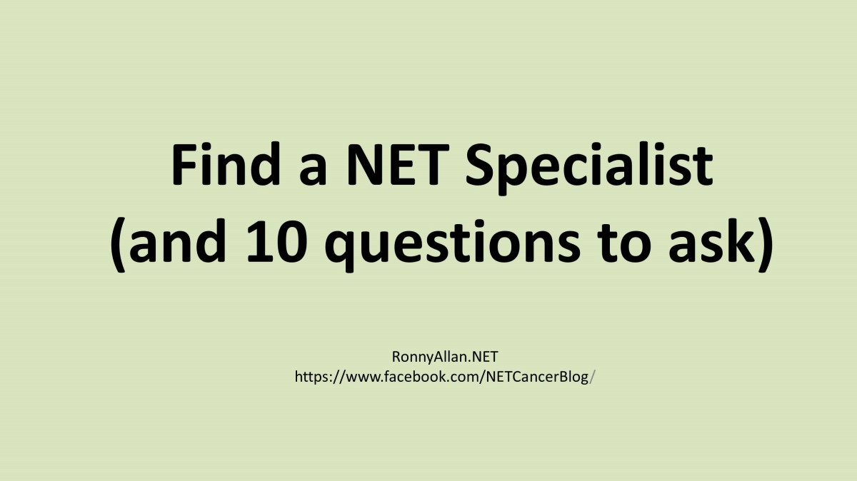 Diagnosed with Neuroendocrine Cancer? - 10 questions to ask your doctor (and where to find a NET Specialist)